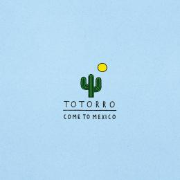 Totorro : Come To Mexico [CD]