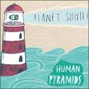 Human Pyramids : Planet Shhh! (Japanese Edition) [CD]