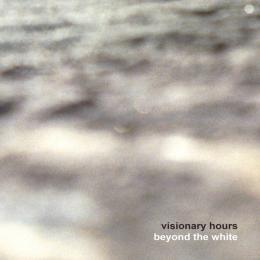 Visionary Hours : Beyond The White [CD]