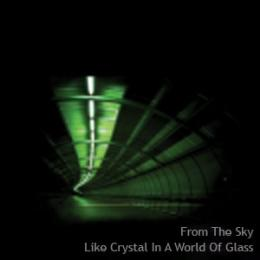 From The Sky : Like Crystal In A World Of Glass [CD]